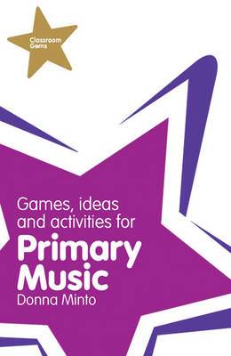 Classroom Gems: Games, Ideas and Activities for Primary Musi (BOK)