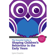 The Essential Guide to Shaping Children's Behaviour in the Early Years: Practical Skills for Teacher (BOK)