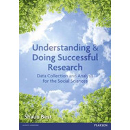 Understanding and Doing Successful Research: Data Collection and Analysis for the Social Sciences (BOK)