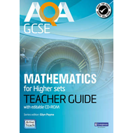AQA GCSE Mathematics for Higher Sets Teacher Guide: For Modular and Linear Specifications (BOK)