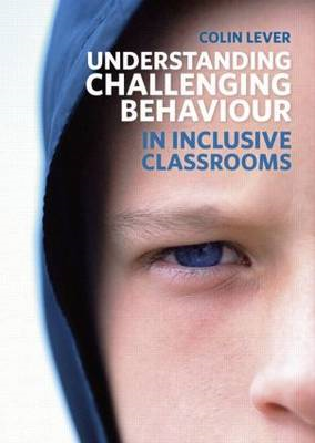Understanding Challenging Behaviour in Inclusive Classrooms (BOK)
