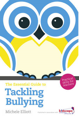 The Essential Guide to Tackling Bullying: Practical Skills for Teachers (BOK)