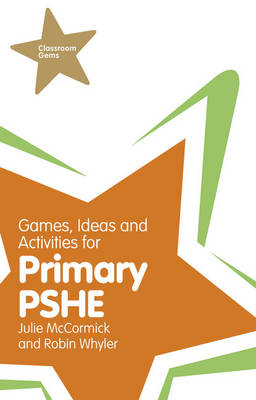 Games, Ideas and Activities for Primary PSHE (BOK)