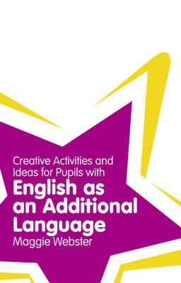 Creative Activities and Ideas for Pupils with English as an (BOK)