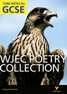 WJEC Poetry Collection: York Notes for GCSE (Grades A*-G) (BOK)