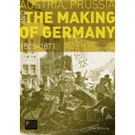Austria, Prussia and the Making of Germany: 1806-1871 (BOK)