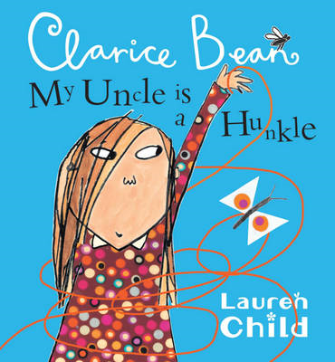 My Uncle Is A Hunkle Says Clarice Bean (BOK)