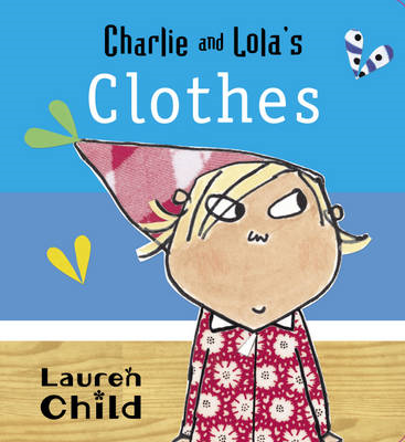 Charlie and Lola's Clothes (BOK)