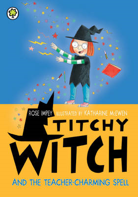 Titchy Witch and the Teacher-Charming Spell (BOK)