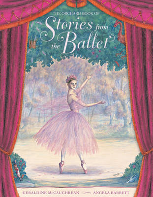 Orchard Book of Stories from the Ballet (BOK)