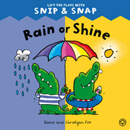 Rain or Shine: Lift the Flaps with Snip & Snap (BOK)