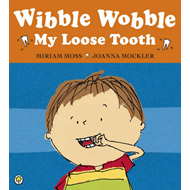 Wibble Wobble, My Loose Tooth (BOK)