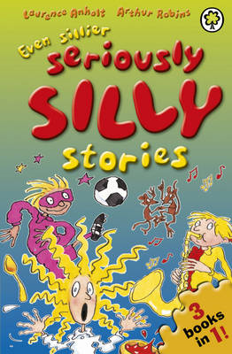 Even Sillier Seriously Silly Stories! (BOK)