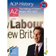 AQA History A2 Unit 3 the Making of Modern Britain, 1951-200 (BOK)