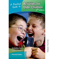 Practical Guide to Activities for Older Children (BOK)
