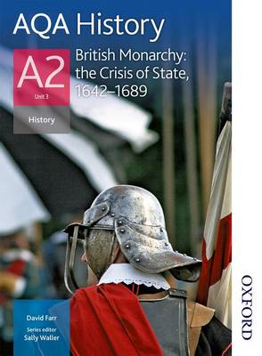 AQA History A2 Unit 3 British Monarchy: The Crisis of State, (BOK)
