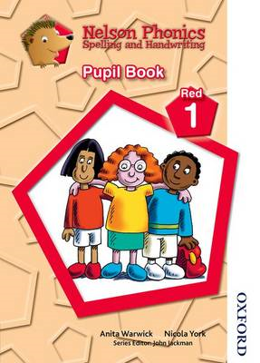 Nelson Phonics Spelling and Handwriting Pupil Book Red 1 (BOK)
