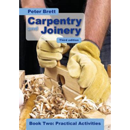 Carpentry and Joinery Book Two: Practical Activities (BOK)