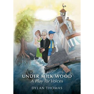 Under Milk Wood: A Play for Voices (BOK)