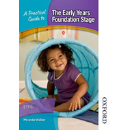 Practical Guide to The Early Years Foundation Stage (BOK)