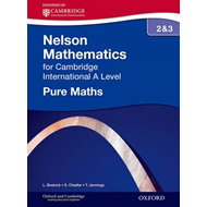 Nelson Pure Mathematics 2 and 3 for Cambridge International (BOK)