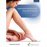 Anatomy,Physiology & Pathology Complementary Therapists Leve (BOK)