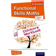 Functional Skills Maths In Context Childcare Workbook E3 - L (BOK)