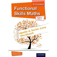 Functional Skills Maths In Context Health & Social Care Work (BOK)