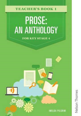 Prose: An Anthology for Key Stage 4 Teacher's Book 1 (BOK)