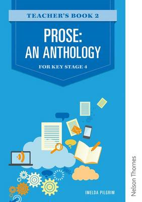 Prose: An Anthology for Key Stage 4 Teacher's Book 2 (BOK)