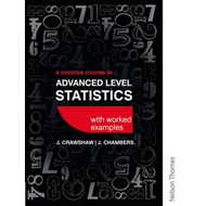 A Concise Course in Advanced Level Statistics with Worked Examples (BOK)