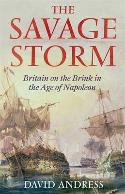 The Savage Storm: Britain on the Brink in the Age of Napoleon (BOK)