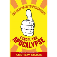 Cancel the Apocalypse: The New Path to Prosperity (BOK)