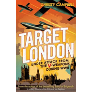 Target London: Under Attack from the V-Weapons During WWII (BOK)