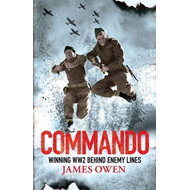 Commando: Winning World War II Behind Enemy Lines (BOK)