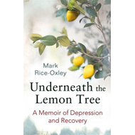 Underneath the Lemon Tree: A Memoir of Depression and Recovery (BOK)