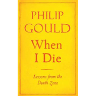 When I Die: Lessons from the Death Zone (BOK)