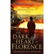 The Dark Heart of Florence (BOK)