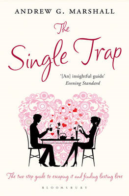 The Single Trap: The Two-Step Guide to Escaping it and Finding Lasting Love (BOK)