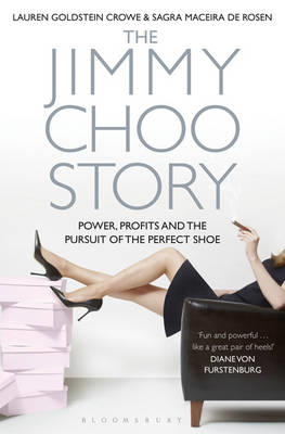 The Jimmy Choo Story: Power, Profits and the Pursuit of the Perfect Shoe (BOK)