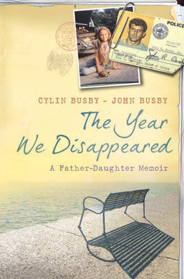 The Year We Disappeared: A Father - Daughter Memoir (BOK)