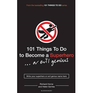 101 Things to Do to Become a Superhero (or Evil Genius) (BOK)