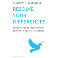 Resolve Your Differences: Seven Steps to Coping with Conflict in Your Relationship (BOK)