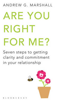Are You Right for Me?: Seven Steps to Getting Clarity and Commitment in Your Relationship (BOK)