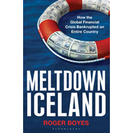 Meltdown Iceland: How the Global Financial Crisis Bankupted an Entire Country (BOK)