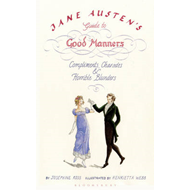 Jane Austen's Guide to Good Manners: Compliments, Charades and Horrible Blunders (BOK)