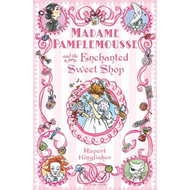 Madame Pamplemousse and the Enchanted Sweet Shop (BOK)