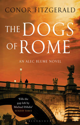 The Dogs of Rome: An Alec Blume Novel (BOK)