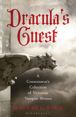 Dracula's Guest: A Connoisseur's Collection of Victorian Vampire Stories (BOK)