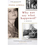 Why Not Say What Happened?: A Memoir (BOK)